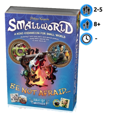 Smallworld. Be not afraid